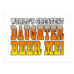 Birthday Parties Worlds Greatest Daughter Beer Me Postcards