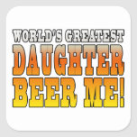 Birthday Parties Worlds Greatest Daughter Beer Me Stickers