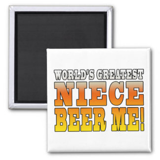Birthday Parties Worlds Greatest Niece Beer Me 2 Inch Square Magnet