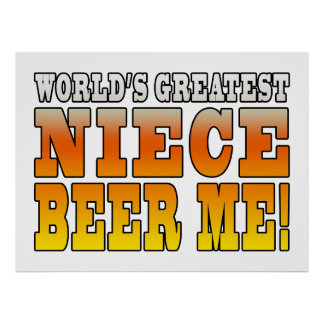 Birthday Parties Worlds Greatest Niece Beer Me Poster
