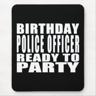 Birthday Police Officer Ready to Party Mouse Pad
