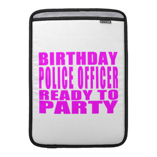 Birthday Police Officer Ready to Party Pink MacBook Sleeves