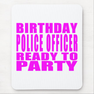 Birthday Police Officer Ready to Party Pink Mouse Pad