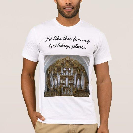 Birthday present - Fulda organ T-Shirt