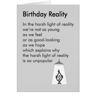 Birthday Reality – a funny birthday poem Greeting Card