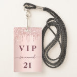 "Birthday rose gold glitter drips pink glam vip badge<br><div class=""desc"">A modern, stylish and glamorous badge for a 21st (or any age) birthday party. A faux rose gold metallic looking background with an elegant faux rose gold glitter drip, paint drip look. The name is written with a modern dark rose gold colored hand lettered style script with swashes. With the...</div>"