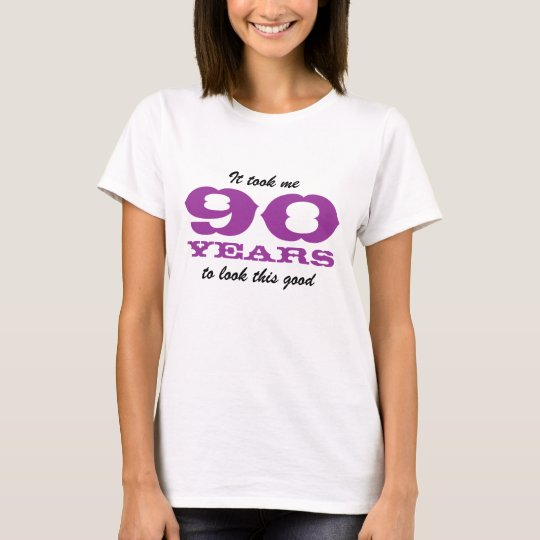 Birthday shirt for 90 year old woman