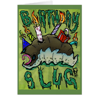 Birthday Slug! Card
