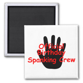 Birthday Spanking Crew 2 Inch Square Magnet