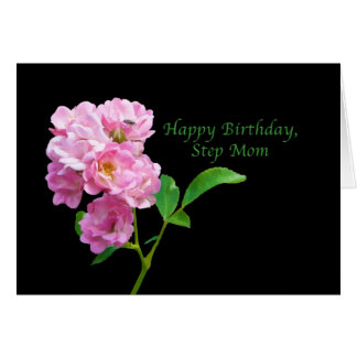 Birthday, Step Mom, Pink Garden Roses on Black Card