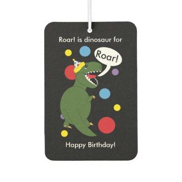 birthday Birthday T-Rex Dinosaur Air Freshener