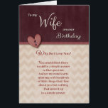 """Birthday to Wife - Why Do I Love You? Card<br><div class=""""desc"""">Let your wife know how much you love her and why with this romantic &quot;Why Do I Love You&quot; Birthday card. Front of card features a faux ribbon and button heart and chevron design. Card designed by Rycky Creations,  heart by Suz of Arda Cards.</div>"""