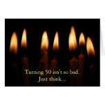 Birthday-Turning 50 isn't so bad.Just think... Card