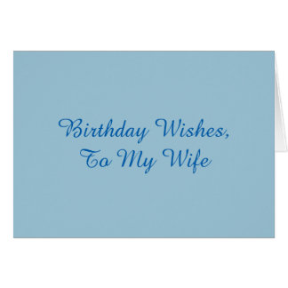 Birthday Wishes for a wife, blue on blue. Card