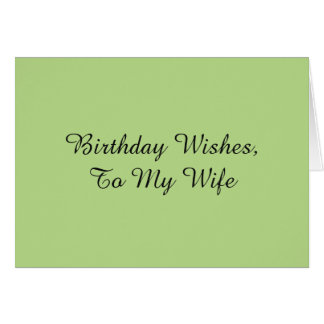 Birthday Wishes for a wife, on pale green. Card