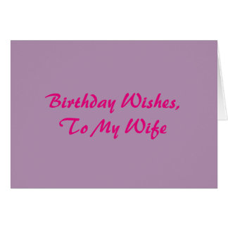 Birthday Wishes for a wife, pink on bright mauve. Card