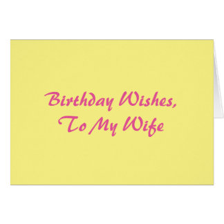Birthday Wishes for a wife, pink on bright yellow. Card
