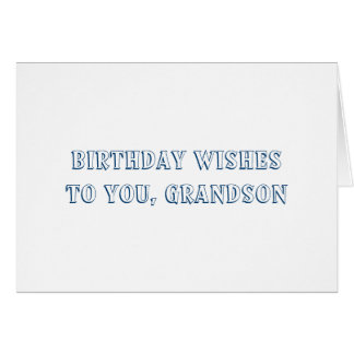 Birthday Wishes for grandson, blue on white. Card