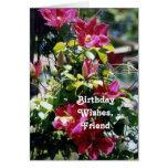 Birthday Wishes, Friend, pretty Clematis blooms . Card