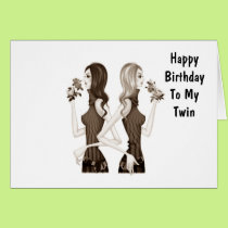 BIRTHDAY WISHES TO MY TWIN SISTER CARD