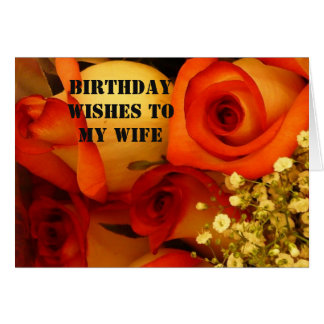 Birthday Wishes, Wife, orange & yellow roses. Card