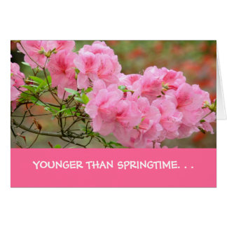 "BirthdayCard, ""Younger Than Springtime..."" Card"