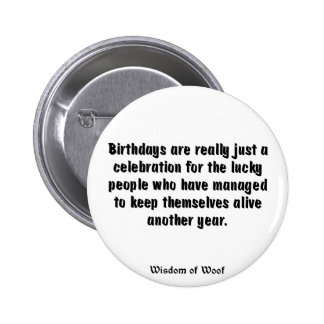 Birthdays Are Really Just A Celebration Button