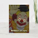 """Birthdays Are Scary Card<br><div class=""""desc"""">clowns don"""