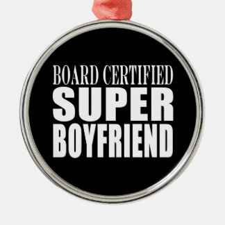 Birthdays Parties Board Certified Super Boyfriend Christmas Ornaments