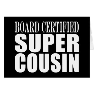 Birthdays Parties : Board Certified Super Cousin Card