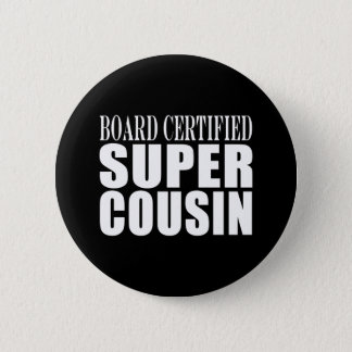 Birthdays Parties : Board Certified Super Cousin Pinback Button