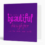 Birthdays Parties Christmas : Beautiful Daughter Vinyl Binder