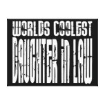 Birthdays Parties : Worlds Coolest Daughter in Law Stretched Canvas Print