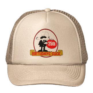 Birthdays Suck 25th Birthday Gifts Trucker Hat