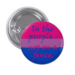 Bisexual - not on a fence 1 inch round button