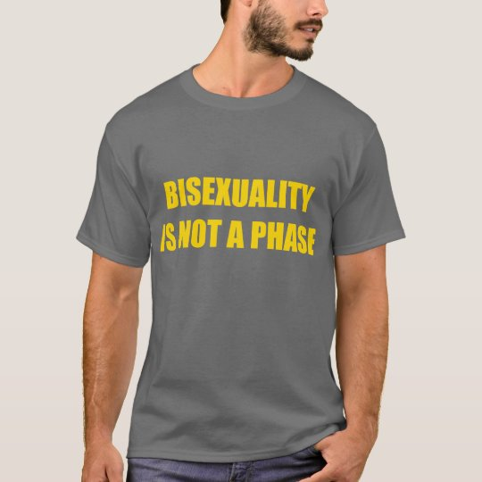 Bisexuality is not a phase T-Shirt