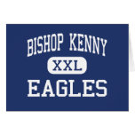 Bishop Kenny - Eagles - High - Jacksonville Greeting Card