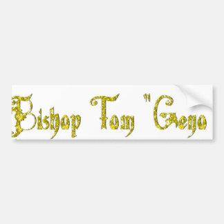 Bishop Tom Bumper Sticker