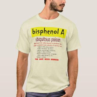 Bisphenol A: ubiquitous poison T-Shirt