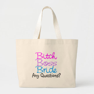 Bitch Boss Bride Any Questions Large Tote Bag