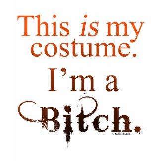 Bitch Costume shirt