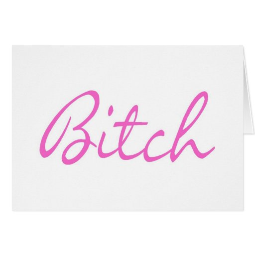 Bitch Pink Greeting Card