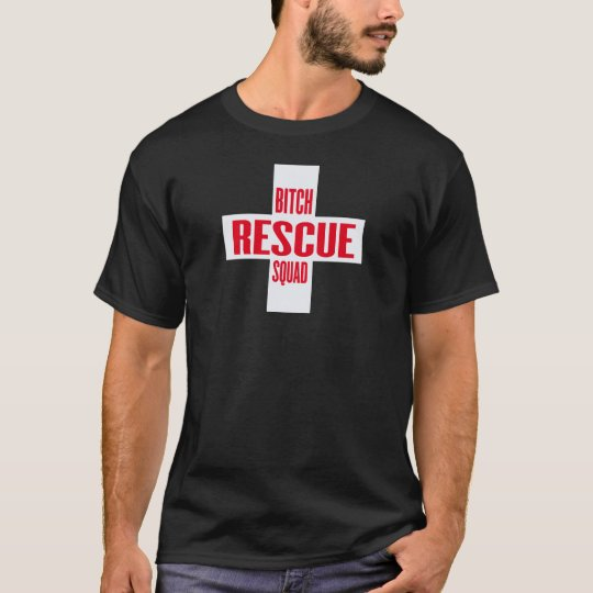 bitch rescue squad T-Shirt