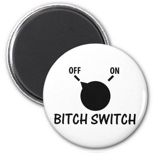 bitch switch off refrigerator magnets