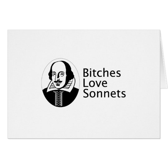 Bitches love sonnets card