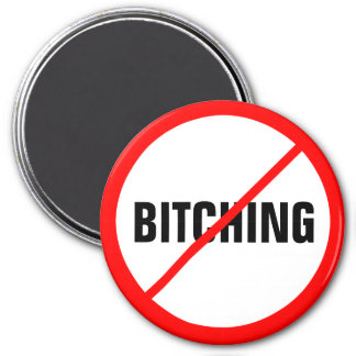 Bitching Prohibited! 3 Inch Round Magnet