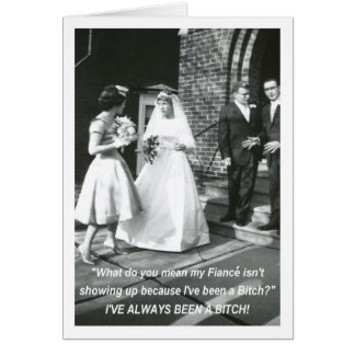 Bitchy Bride to husband - FUNNY Card