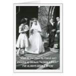Bitchy Bride to husband - FUNNY Greeting Card