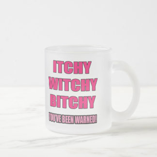 Bitchy T-shirts and Gifts For Her Frosted Glass Coffee Mug