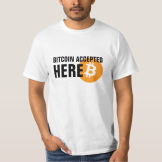 Bitcoin accepted here tee shirts